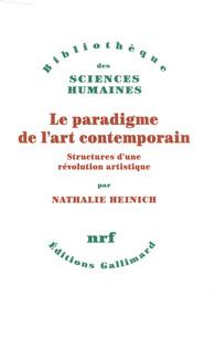N. Heinich, Le Paradigme de l'art contemporain