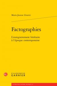 M.-J. Zenetti, Factographies. L'enregistrement littéraire à l'époque contemporaine