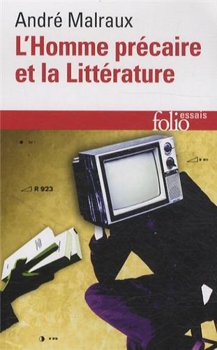 A. Malraux, L'Homme précaire et la littérature