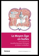 A. Reusser-Elzingre & A. Corbellari (dir.), Le Moyen Âge en bulles