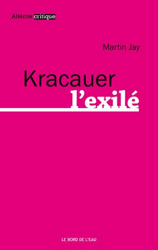 M. Jay, Kracauer l'exilé
