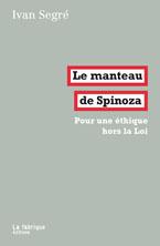 I. Segré, Le Manteau de Spinoza. Pour une éthique hors la Loi