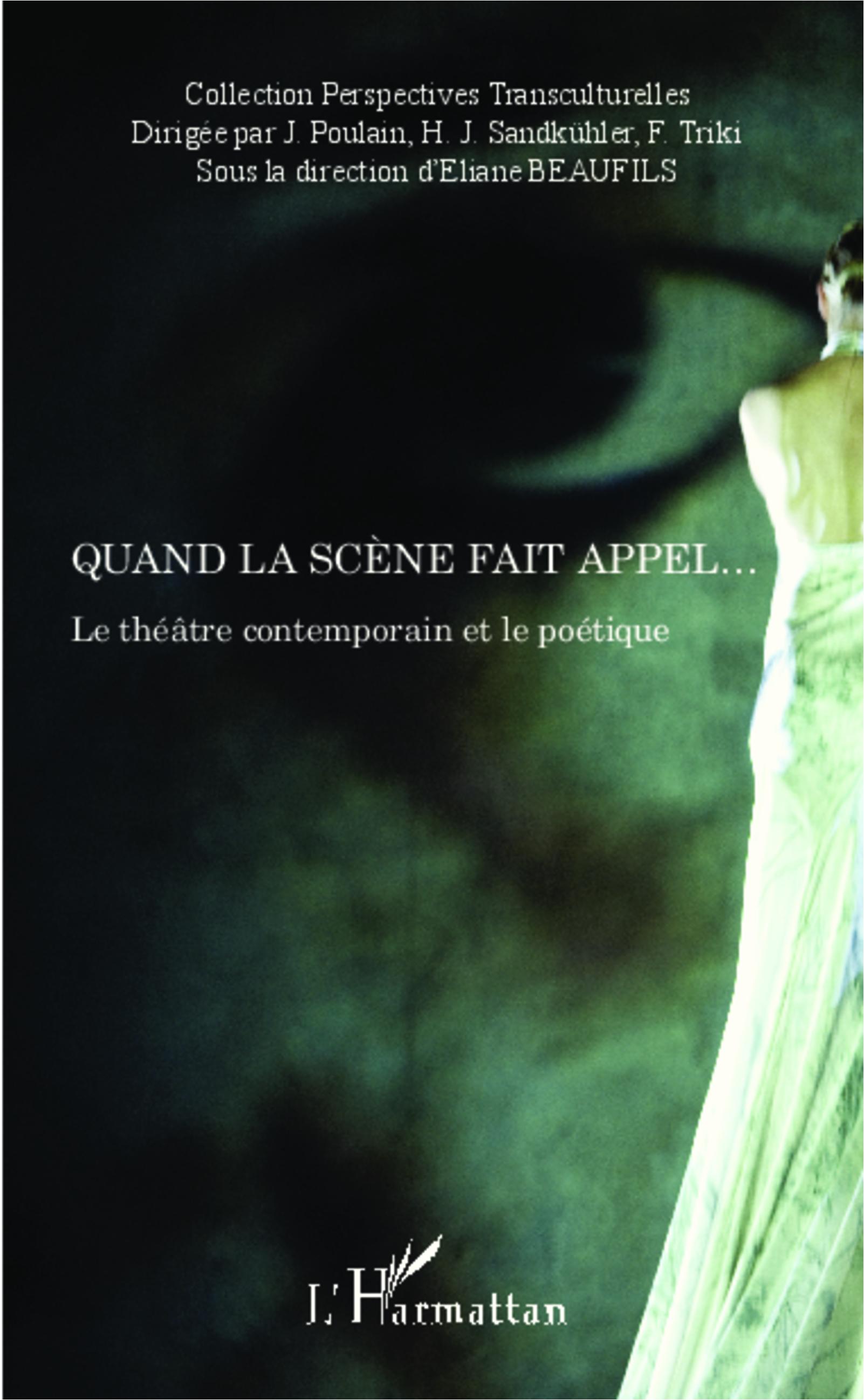 E. Beaufils (dir.), Quand la scène fait appel. - Le Théâtre contemporain et le poétique