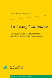 A. Vlachogiannis, La Living Constitution - Les juges de la Cour suprême des États-Unis et la Constitution