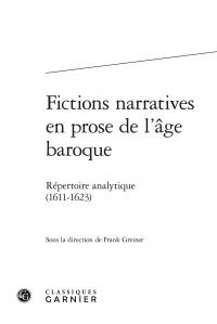 Fr. Greiner (dir.), Fictions narratives en prose de l'âge baroque. Répertoire analytique (1611-1623)
