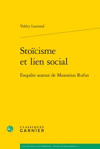 V. Laurand, Stoïcisme et lien social - Enquête autour de Musonius Rufus