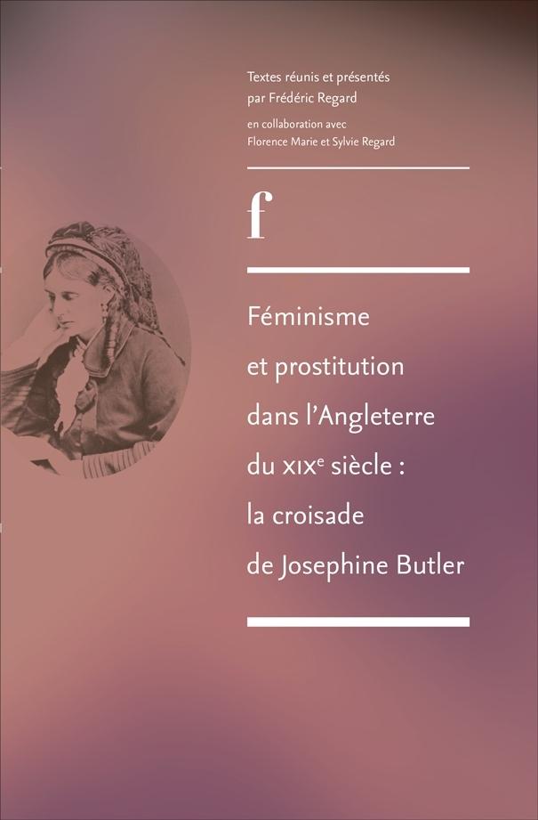 F. Regard, Féminisme et prostitution dans l'Angleterre du XIXe s.