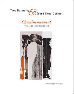 Y.Bonnefoy & G.Titus-Carmel, Chemins ouvrant