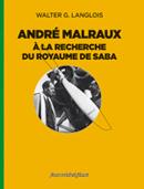 W. Langlois, André Malraux à la recherche du royaume de Saba