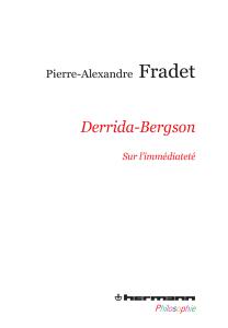 P.-A. Fradet, Derrida-Bergson - Sur l'immédiateté