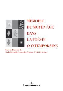 N. Koble, A. Mussou et M. Séguy (dir.), Mémoire du Moyen Âge dans la poésie contemporaine