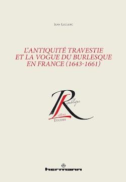 J. Leclerc, L'Antiquité travestie et la vogue du burlesque en France (1643-1661) (rééd.)