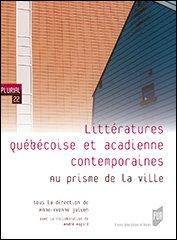 A-Y. Julien et A. Magord(dir.), Littératures québécoise et acadienne contemporaines. Au prisme de la ville