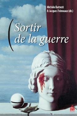 J. Frémeaux & M. Battesti (dir.), Sortir de la guerre