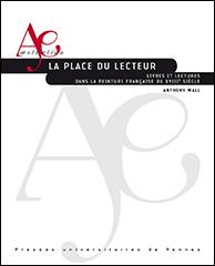 A. Wall, La place du lecteur. Livres et lectures dans la peinture française du XVIIIe siècle
