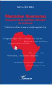J.-F. Bédia, Ahmadou Kourouma : romancier de la politique africaine de la France. Un écrivain et critique engagé en situation postcoloniale
