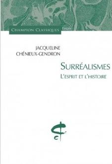 J. Chénieux-Gendron, Surréalismes. L'esprit et l'histoire