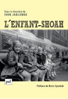 I. Jablonka (dir.), L'Enfant-Shoah