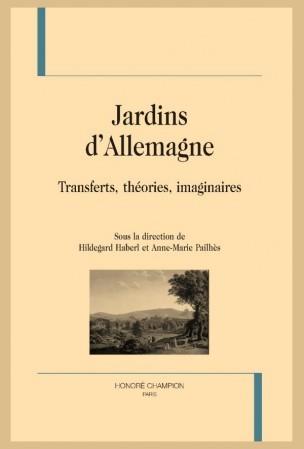 H. Haberl & A.-M. Pailhès, Jardins d'Allemagne. Transferts, théories, imaginaires