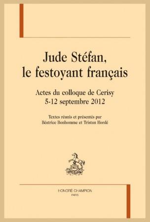 B. Bonhomme & Tr. Hordé (dir.), Jude Stéfan, le festoyant français