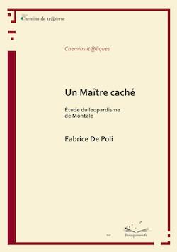 F. De Poli, Un Maître caché. Étude du leopardisme de Montale