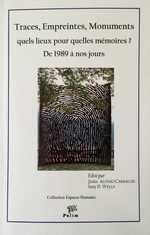 J. A. Carballés et A. D. Wells (dir.), Traces, Empreintes, Monuments, quels lieux pour quelles mémoires? - De 1989 à nos jours