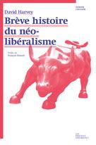 D. Harvey, Brève histoire du néo-libéralisme