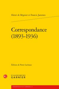 F. Jammes & H. de Régnier, Correspondance (1893-1936)