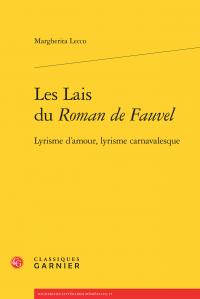 M. Lecco, Les Lais du Roman de Fauvel - Lyrisme d'amour, lyrisme carnavalesque