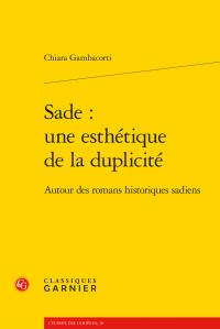 Ch. Gambacorti, Sade : une esthétique de la duplicité. Autour des romans historiques sadiens