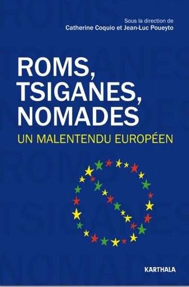 Roms, Tsiganes, Nomades. Un malentendu européen (C. Coquio et J.-L. Poueyto, dir.)