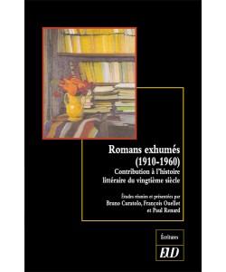 B. Curatolo, F. Ouellet & P. Renard (dir.), Romans exhumés (1910-1960)