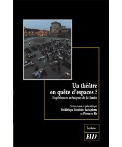 F. Toudoire-Surlapierre & F. Fix (dir.), Un théâtre en quête d'espaces? Expériences scéniques de la limite