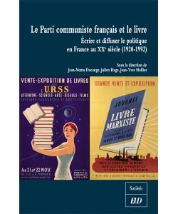 J.-N. Ducange, J. Hage & J.-Y. Mollier (dir.), Le Parti communiste français et le livre.  Ecrire et diffuser le politique en France au XXe siècle (1920-1992)