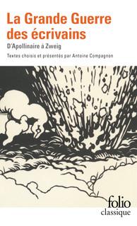 La Grande Guerre des écrivains (A. Compagnon, éd.)