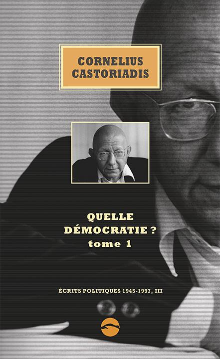 C. Castoriadis, Écrits politiques, 1945-1997, t. I & II