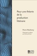 Pierre Macherey, Pour une théorie de la production littéraire (A. Glinoer, éd.)