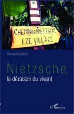 Th. Roussot, Nietzsche - La Déraison du vivant