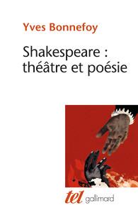 Y. Bonnefoy, Shakespeare : théâtre et poésie