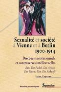 I. Cagneau, Sexualité et société à Vienne et à Berlin (1900-1914)