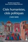 E. Crouzet-Pavan, D. Crouzet & Ph. Desan (dir.), Cités humanistes, cités politiques (1400-1600)