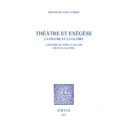 H. de Saint Aubert, Théâtre & éxégèse. La Figure et la gloire. L'Histoire de Tobie et de Sara de Paul Claudel