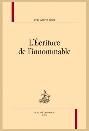 Y-M. Ergal, L'Écriture de l'innommable