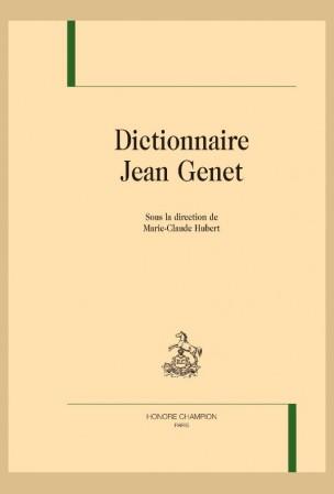 M.-Cl. Hubert (dir.), Dictionnaire Jean Genet