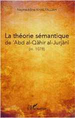 N. Khalfallah, La Théorie sémantique de 'Abd al-Qāhir al-Jurjānī