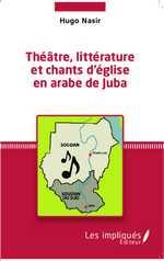 H. Nasir, Théâtre, littérature et chants d'église en arabe de Juba