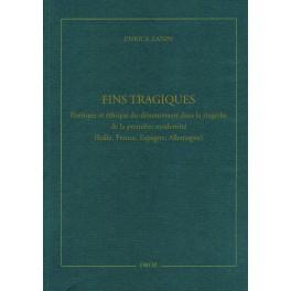 E. Zanin, Fins tragiques. Poétique et éthique du dénouement dans la tragédie de la première modernité (Italie, France, Espagne, Allemagne)
