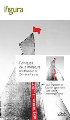 L. Côté-Fournier, Él. Guay, J.-Fr. Hamel (dir.), Politiques de la littérature. Une traversée du XXe siècle français