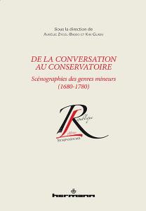 K. Gladu & A. Zygel-Basso (dir.), De la conversation  au conservatoire. Scénographies des genres mineurs (1680-1780).