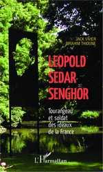 B. Thioune et J. Vivier, Léopold Sédar Senghor : Tourangeau et soldat des idéaux de la France